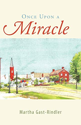 Once Upon a Miracle By Martha Gast-Rindler