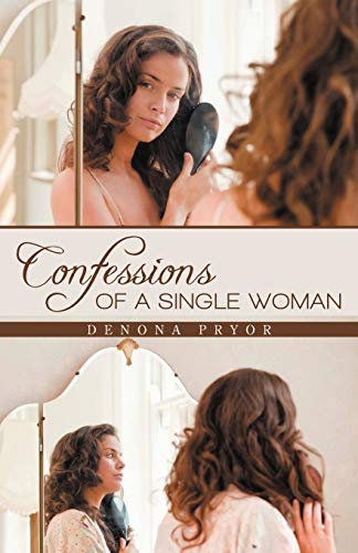 Confessions of a Single Woman By Denona Pryor