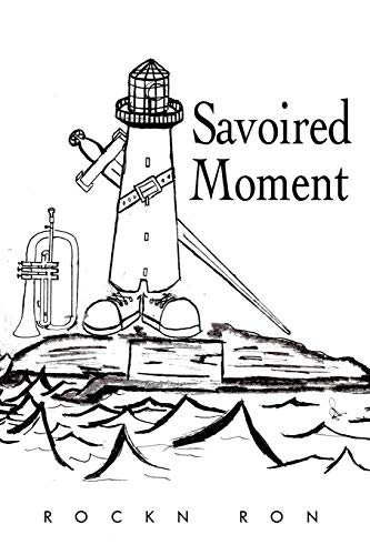 Savoired Moment By Rockn Ron