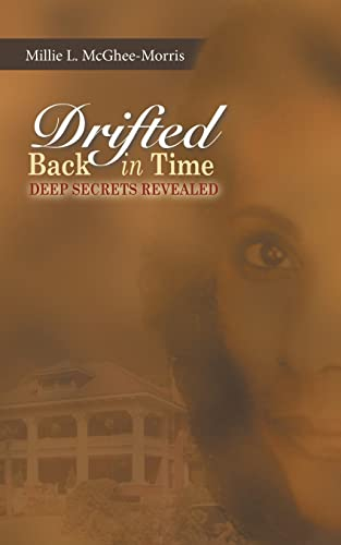 Drifted Back In Time By Millie L. McGhee-Morris