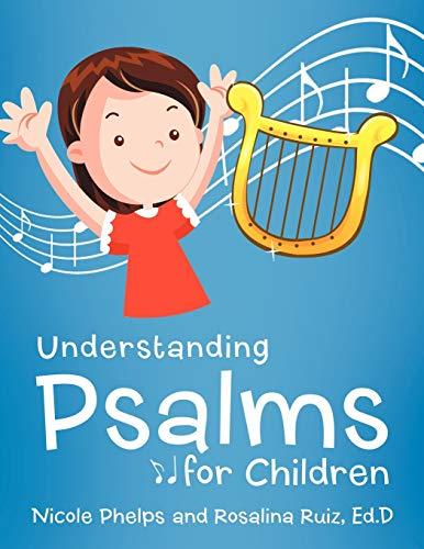 Understanding Psalms for Children By Nicole Phelps