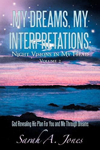 My Dreams, My Interpretations By Sarah A. Jones