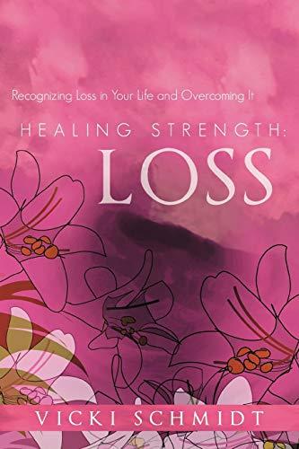 Healing Strength By Vicki Schmidt