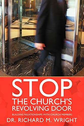 Stop the Church's Revolving Door By Dr. Richard M. Wright