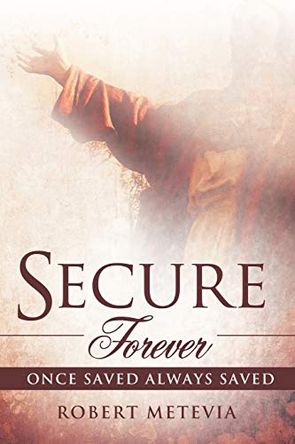 Secure Forever By Robert Metevia