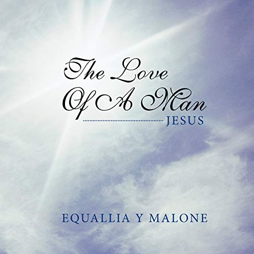 The Love of a Man By Equallia Y Malone