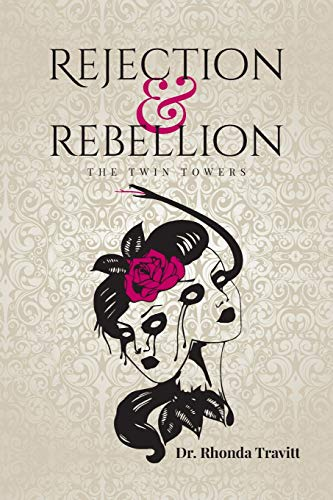 Rejection & Rebellion The Twin Towers By Rhonda Travitt