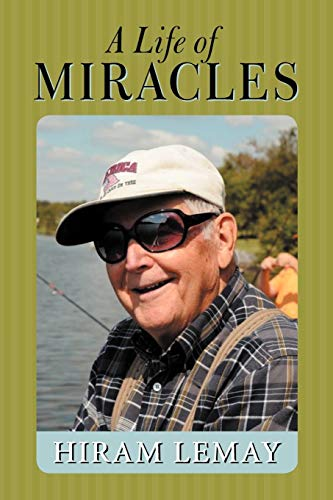 A Life of Miracles By Hiram LeMay