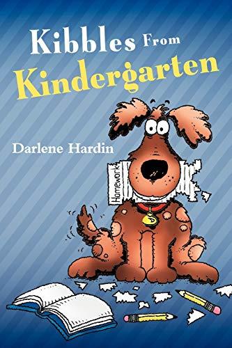 Kibbles From Kindergarten By Darlene Hardin