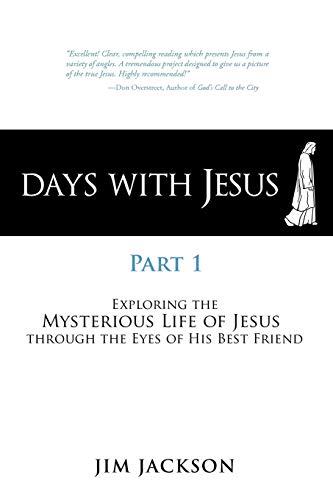 Days with Jesus Part 1 By Jim Jackson