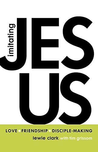 Imitating Jesus By Lewie Clark
