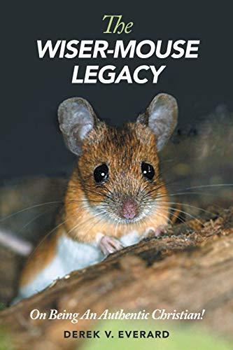 The Wiser-Mouse Legacy By Derek V. Everard