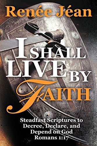 I Shall Live by Faith By Renee Jean