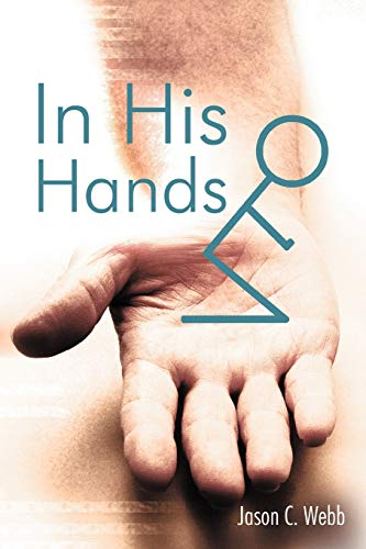In His Hands By Jason C. Webb
