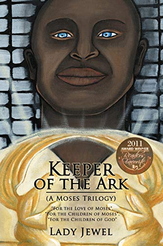Keeper of the Ark (A Moses Trilogy) By Lady Jewel