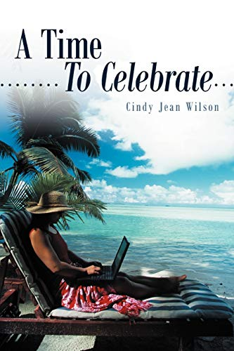 A Time To Celebrate By Cindy Jean Wilson