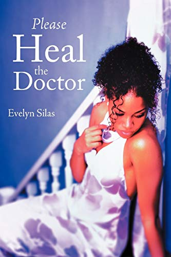 Please Heal the Doctor By Evelyn Silas