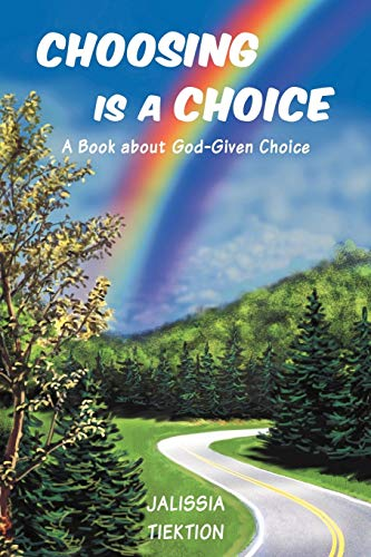Choosing Is a Choice By Jalissia Tiektion