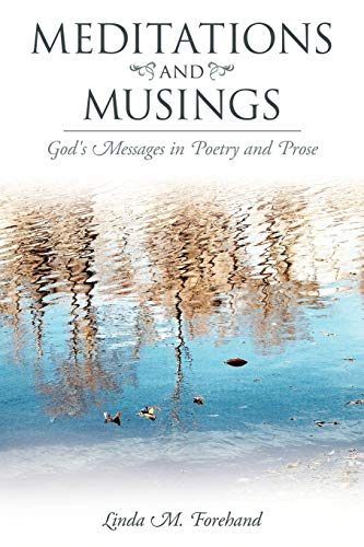 Meditations and Musings By Linda M. Forehand