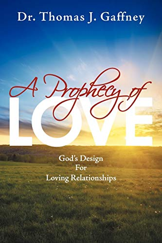 A Prophecy of Love By Dr. Thomas J. Gaffney
