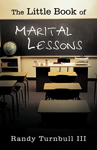 The Little Book of Marital Lessons By Randy Turnbull III