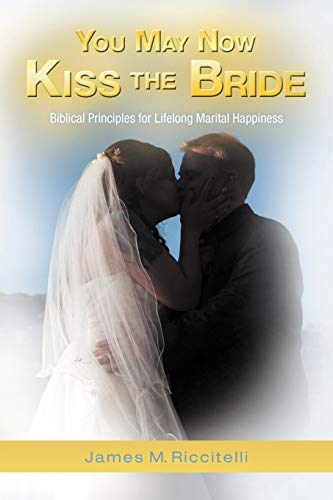 You May Now Kiss the Bride By James M. Riccitelli