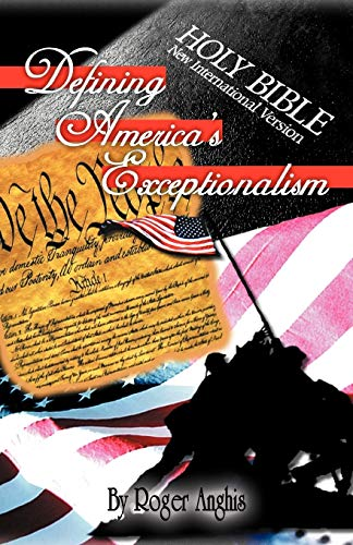 Defining America's Exceptionalism By Roger Anghis
