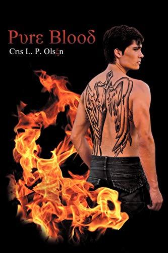 Pure Blood By Cris L. P. Olsen