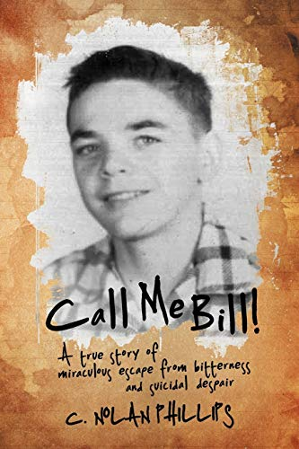 Call Me Bill! By C. Nolan Phillips
