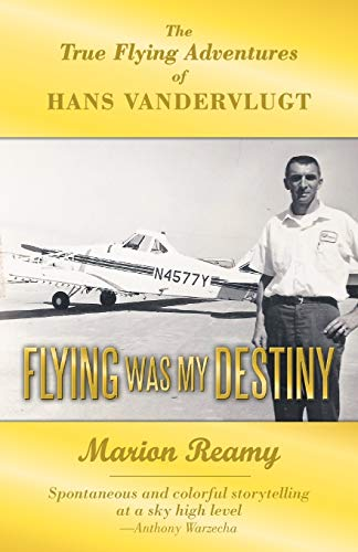 Flying Was My Destiny By Marion Reamy