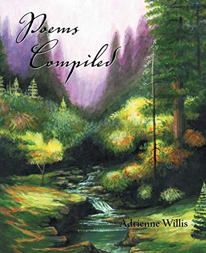 Poems Compiled By Adrienne Willis