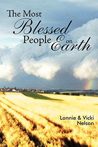 The Most Blessed People On Earth By Lonnie & Vicki Nelson