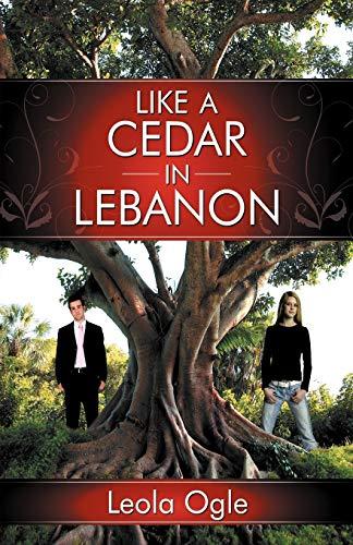 Like A Cedar In Lebanon By Leola Ogle