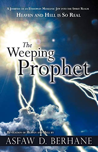 The Weeping Prophet By Asfaw D. Berhane