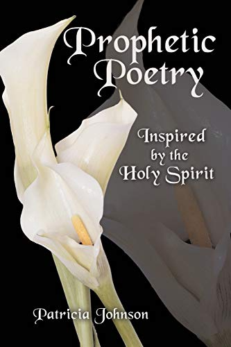 Prophetic Poetry By Patricia Johnson