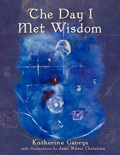 The Day I Met Wisdom By Katherine George