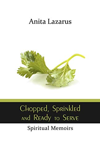 Chopped, Sprinkled and Ready to Serve By ANITA LAZARUS