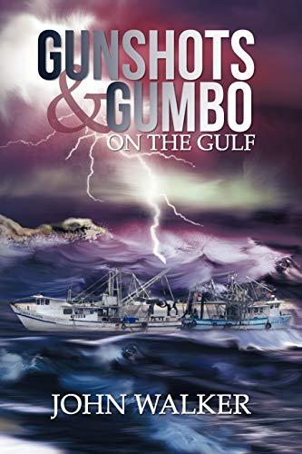 Gunshots and Gumbo on the Gulf By John Walker
