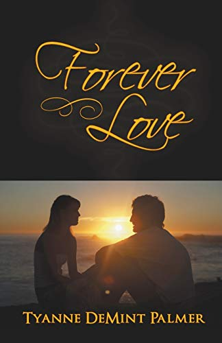 Forever Love By Tyanne DeMint Palmer