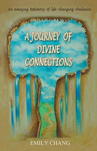 A Journey of Divine Connections By Emily Chang