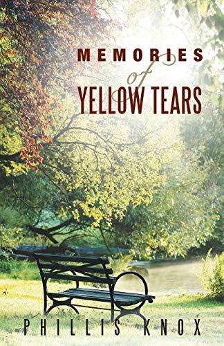 Memories of Yellow Tears By Phillis Knox