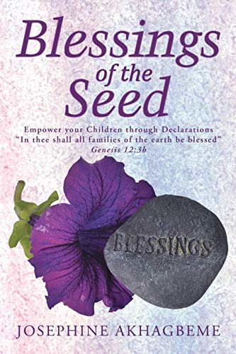 Blessings of the Seed By Josephine Akhagbeme