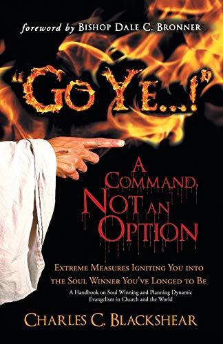 """Go Ye...!"" A Command, Not an Option By Charles C. Blackshear"
