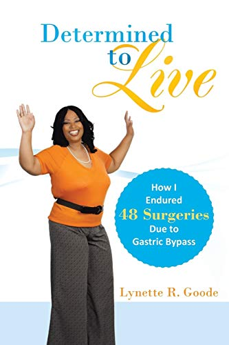 Determined to Live By Lynette R Goode
