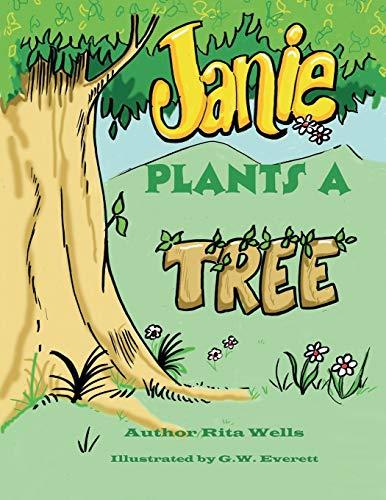 Janie Plants a Tree By Rita Wells