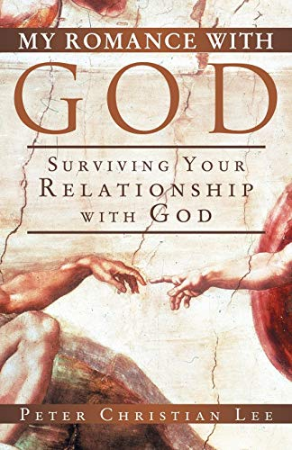 My Romance with God By Peter Christian Lee