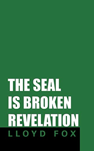 The Seal Is Broken Revelation By Lloyd Fox