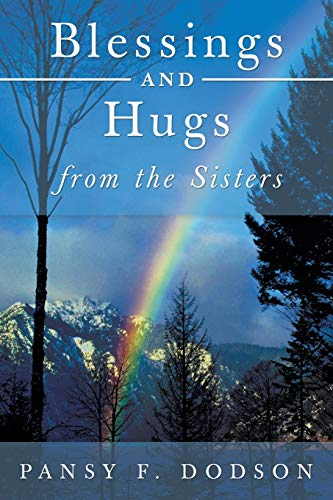 Blessings and Hugs from the Sisters By Pansy F. Dodson