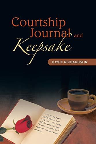 Courtship Journal and Keepsake By Joyce Richardson