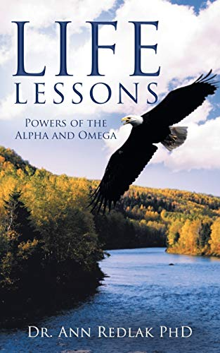 Life Lessons By Ann Redlak, Dr, PhD